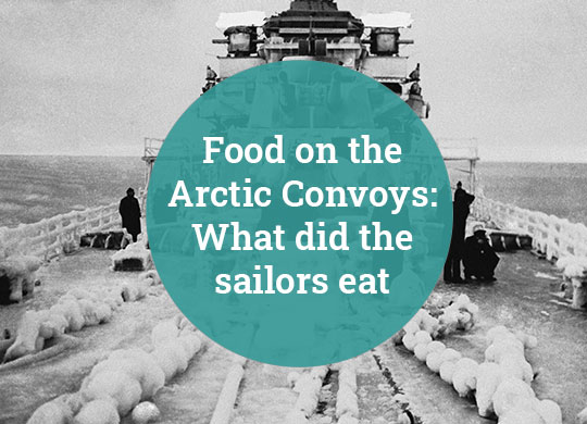 Food on the Arctic Convoys What Did The Sailors Eat